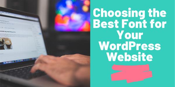 Choosing the Best Font for your WordPress Website